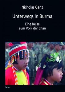 Unterwegs In Burma von Nicholas Ganz